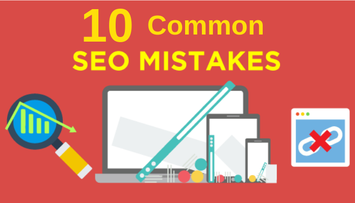 he 10 Most Common SEO Mistakes to Avoid